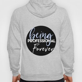 The Professional Hoody
