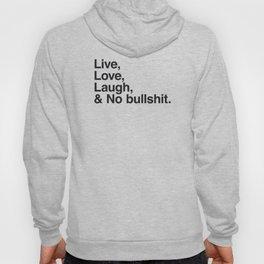 Live Love Laugh and No Bullshit Hoody
