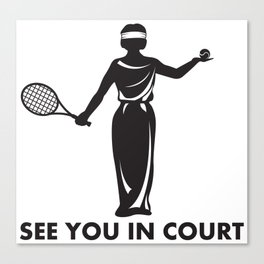 See You In Court Tennis Pun - Funny Tennis Quote Gift Canvas Print