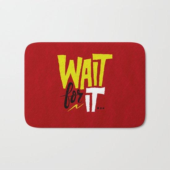 Wait for it. Bath Mat