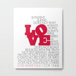 LOVE. 1 Corinthians 13:4-8. Metal Print