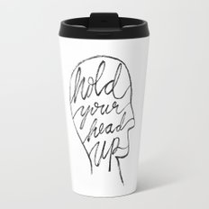 Hold Your Head Up Travel Mug