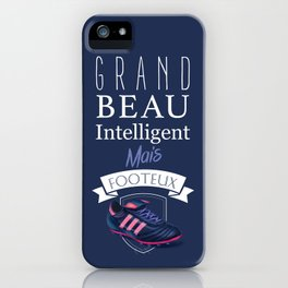 Big, handsome, intelligent but football player - French quote iPhone Case