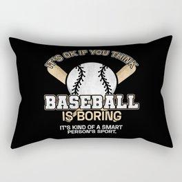 It's Ok If You Think Baseball Is Boring Rectangular Pillow