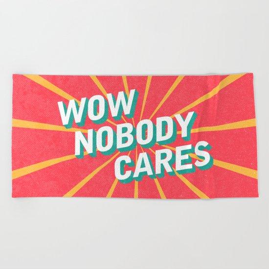 WOW, Nobody Cares Beach Towel