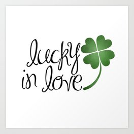 Lucky In Love | Four Leaf Clover Art Print