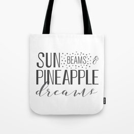 Sun Beams & Pineapple Dreams Tote Bag