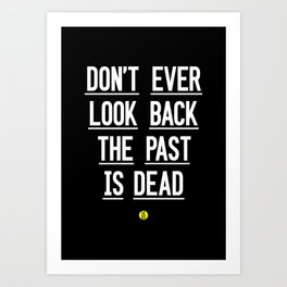 The Past Is Dead Art Print