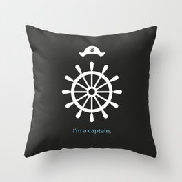 I'm a captain.(on black) Throw Pillow