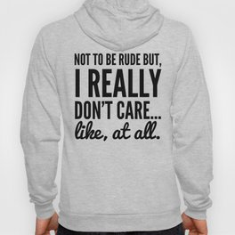 DON'T CARE AT ALL Hoody