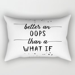 TEXT ART Better an oops than a what if Rectangular Pillow