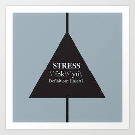 F*Stress Art Print