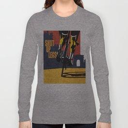 Retro Tour de France Cycling Illustration Poster: Shut Up Legs Long Sleeve T-shirt