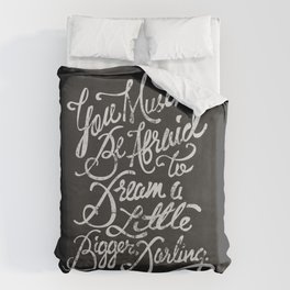 Dream a little bigger, darling... Duvet Cover