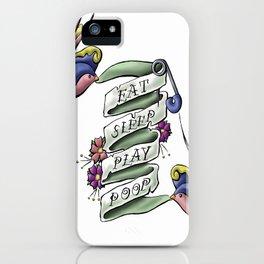 Eat Sleep Play Poop iPhone Case