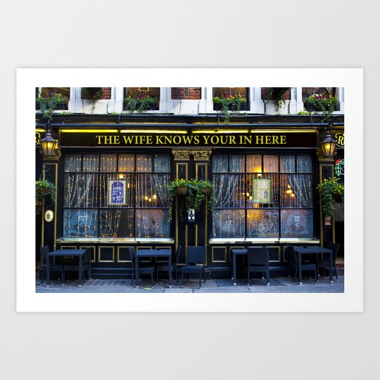 The Wife Knows Your In here Pub Art Print