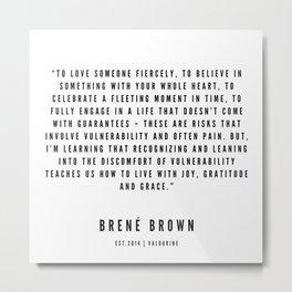 12 | Brené  Brown Quotes | 190524 | White Design Metal Print