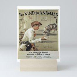 Be Kind To Animals 1 Mini Art Print