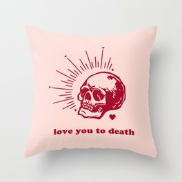 Love You to Death III Throw Pillow