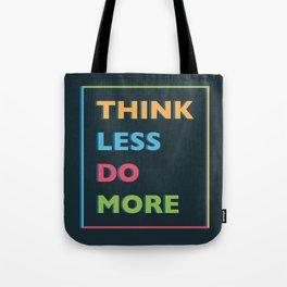 Think Less Tote Bag