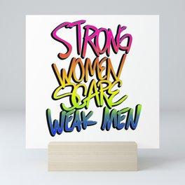Strong Women Scare Weak Men Mini Art Print