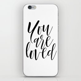 You Are Loved Print, Calligraphy Printable, Nursery Quote Print, You Are Loved, You Are Loved Sign, iPhone Skin