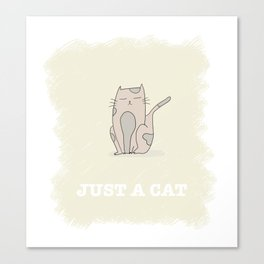 JUST A CAT Canvas Print