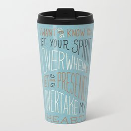 I Want to Know You (Bethel) Travel Mug