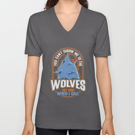 Cute The Wolves They Come When I Call Wolf Pack Unisex V-Neck