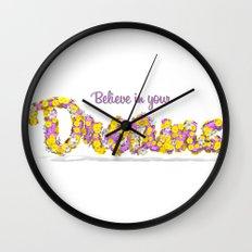 Believe in your dreams Art Print Wall Clock