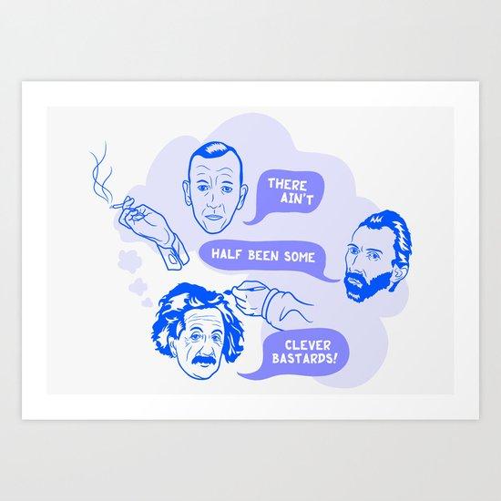 Clever Bastards Art Print