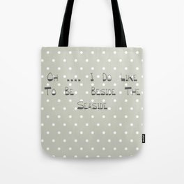 Oh .... i do like to be beside the seaside ~ polka dot ~ poster ~ typography ~ illistration Tote Bag