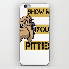 Show Me Your Pitties funny iPhone Skin