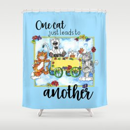 One Cat Just Leads to Another Shower Curtain