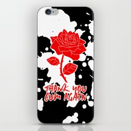 In the words of Tatianna, THANK YOU... iPhone Skin