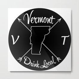 Vermont Drink Local VT Metal Print