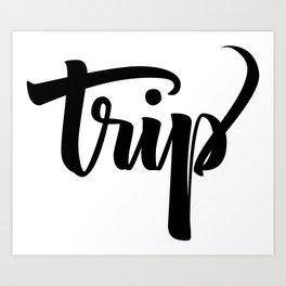 Trip! Art Print