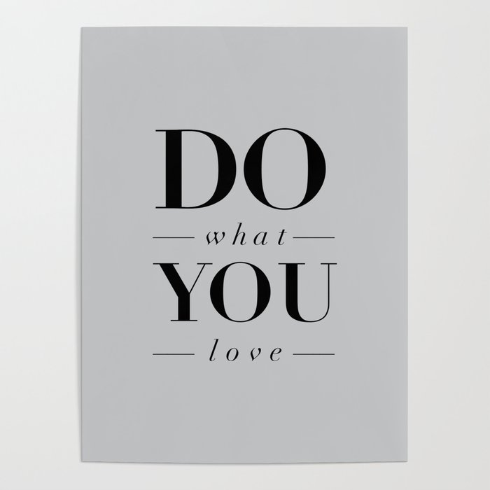 Do What You Love Beautiful Inspirational Short Quote about Happiness and  Life Quotes Poster by themotivatedtype