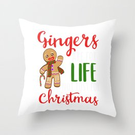 """Gingers Are For Life Not Just For Christmas"" Christmas Design For December 25th T-shirt Design Throw Pillow"