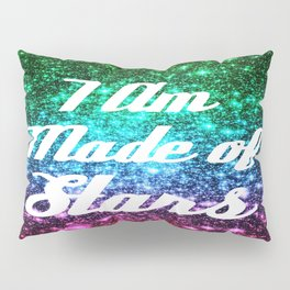 I Am Made Of Stars Affirmation Galaxy Sparkle Stars Pillow Sham