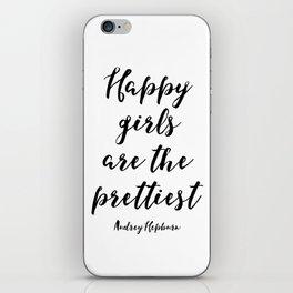 Happy Girls, Are The Prettiest, Happiness Quote, Printable Wall Art Audrey Hepburn Quote, Audrey Hep iPhone Skin