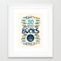 risa rodil Framed Art Prints featuring So Many Books, So Little Time by Risa Rodil