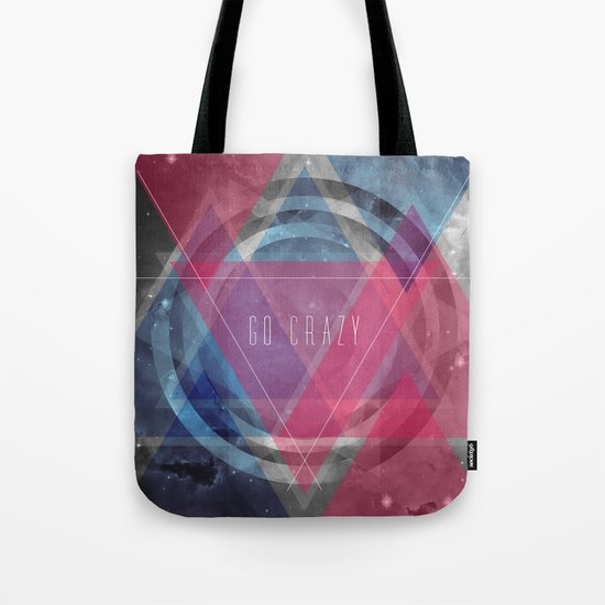 Craziness... let's go there. Tote Bag