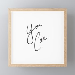 You Can. Framed Mini Art Print