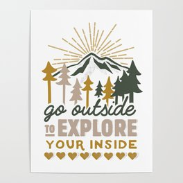Go outside to explore your inside Poster