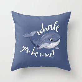 Whale you be mine Throw Pillow