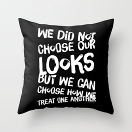 We Can Choose how we treat one another Throw Pillow