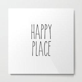Happy Place Saying Metal Print