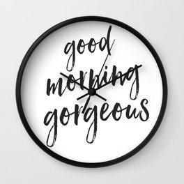 Good Morning Gorgeous Wall Clock