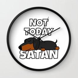 Not Today Satan Funny Dachshund Wall Clock